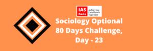 IAS DAdaa Sociology Optional Day 23